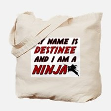 my name is destinee and i am a ninja Tote Bag