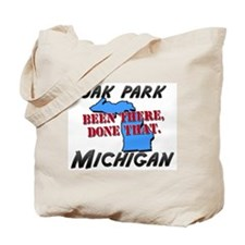oak park michigan - been there, done that Tote Bag
