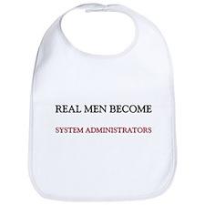 Real Men Become System Administrators Bib