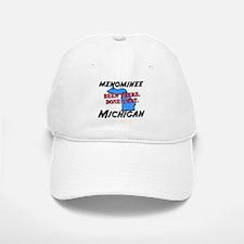 menominee michigan - been there, done that Baseball Baseball Cap