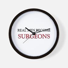 Real Men Become Surgeons Wall Clock