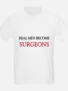 Real Men Become Surgeons T-Shirt