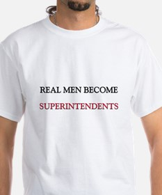 Real Men Become Superintendents Shirt