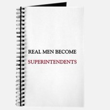 Real Men Become Superintendents Journal