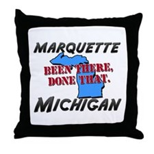 marquette michigan - been there, done that Throw P