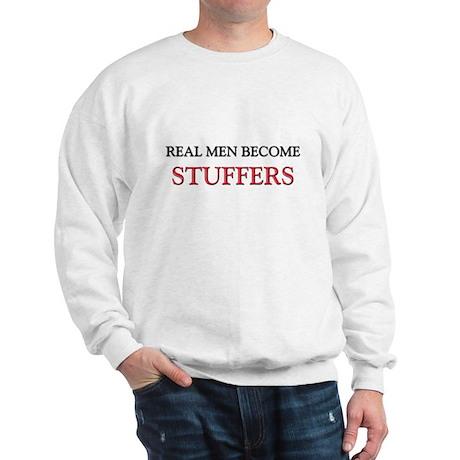 Real Men Become Stuffers Sweatshirt