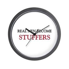 Real Men Become Stuffers Wall Clock