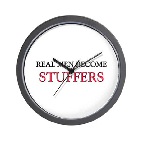 Real Men Become Stuffers Wall Clock