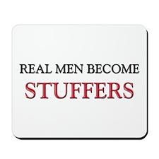 Real Men Become Stuffers Mousepad