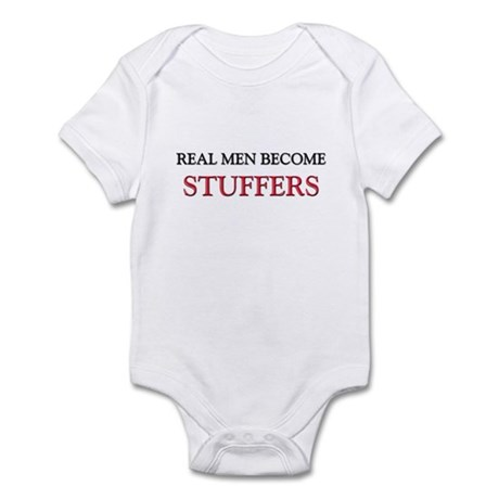 Real Men Become Stuffers Infant Bodysuit