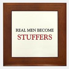 Real Men Become Stuffers Framed Tile