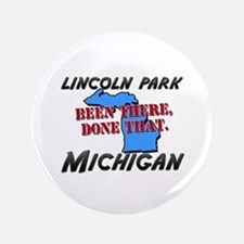 """lincoln park michigan - been there, done that 3.5"""""""