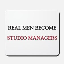 Real Men Become Studio Managers Mousepad