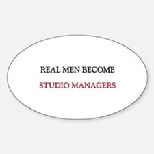 Real Men Become Studio Managers Oval Decal