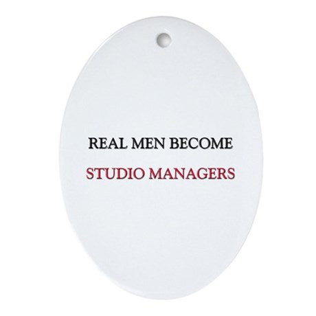 Real Men Become Studio Managers Oval Ornament