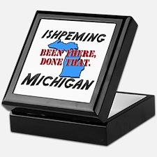 ishpeming michigan - been there, done that Keepsak