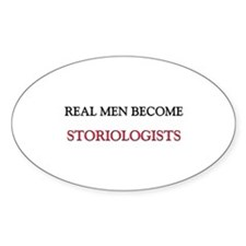 Real Men Become Storiologists Oval Decal