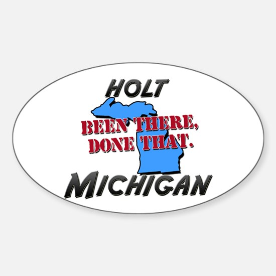 holt michigan - been there, done that Decal