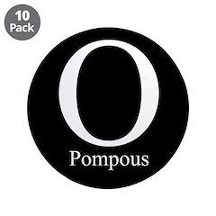 """O Pompous 3.5"""" Button (10 pack)"""