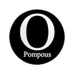 """O Pompous 3.5"""" Button"""