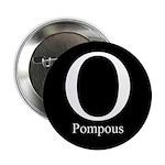 """O Pompous 2.25"""" Button (10 pack)"""