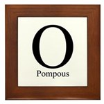 O Pompous Framed Tile