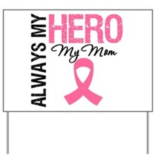 AlwaysMyHero Mom Yard Sign
