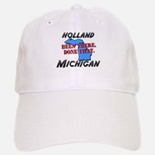 holland michigan - been there, done that Baseball Baseball Cap