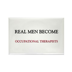 Real Men Become Occupational Therapists Rectangle