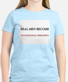 Real Men Become Occupational Therapists T-Shirt
