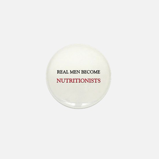 Real Men Become Nutritionists Mini Button