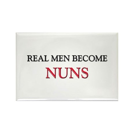 Real Men Become Nuns Rectangle Magnet