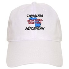 gibraltar michigan - been there, done that Baseball Cap