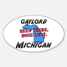 gaylord michigan - been there, done that Decal