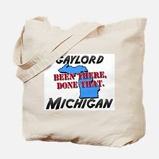 gaylord michigan - been there, done that Tote Bag