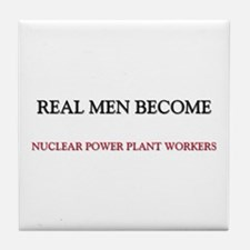 Real Men Become Nuclear Power Plant Workers Tile C