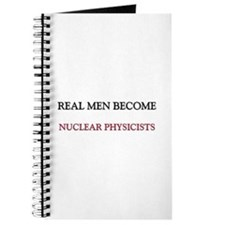 Real Men Become Nuclear Physicists Journal