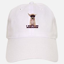Chihuahua Mornings Baseball Baseball Cap