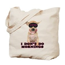 Chihuahua Mornings Tote Bag