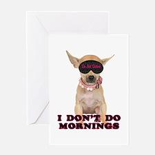Chihuahua Mornings Greeting Card