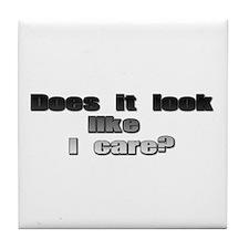 Does it look like I care? Tile Coaster