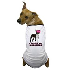 Boston Terrier Mornings Dog T-Shirt