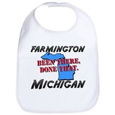 farmington michigan - been there, done that Bib