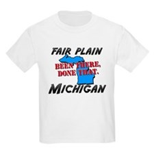 fair plain michigan - been there, done that T-Shirt
