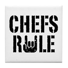 Chefs Rule Tile Coaster