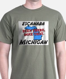 escanaba michigan - been there, done that T-Shirt