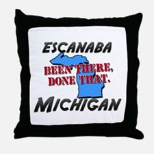 escanaba michigan - been there, done that Throw Pi