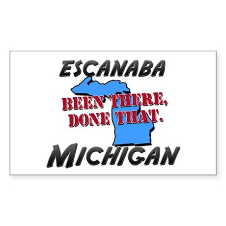 escanaba michigan - been there, done that Sticker