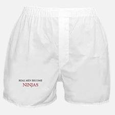 Real Men Become Ninjas Boxer Shorts