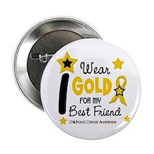 "I Wear Gold 12 Best Friend CHILD CANCER 2.25"" Butt"